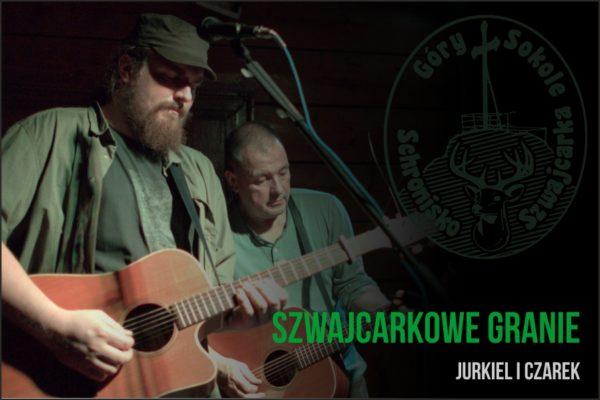 Szwajcarkowe Granie – Jurkiel i Czarek 27.01.2018